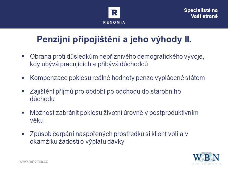 Specialisté na Vaší straně www.renomia.cz  Obrana proti důsledkům nepříznivého demografického vývoje, kdy ubývá pracujících a přibývá důchodců  Komp