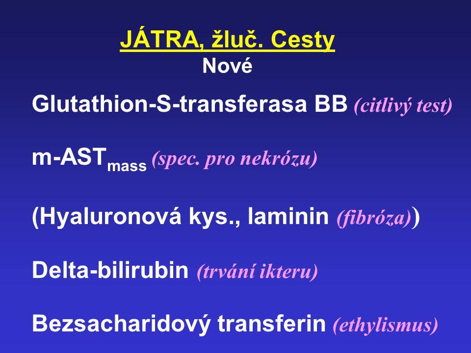 JÁTRA, žlučové cesty Základní ALT (permeabilita) AST (nekróza) index AST/ALT GMT, ALP (cholestáza) (reakce na noxu, útlak) Bilirubin (formy ikteru) ko