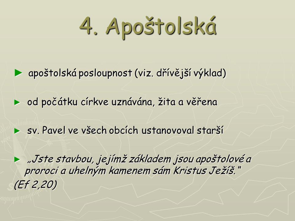 4. Apoštolská ► apoštolská posloupnost (viz.
