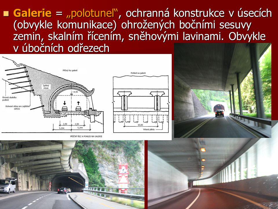 """ Galerie = """"polotunel , ochranná konstrukce v úsecích (obvykle komunikace) ohrožených bočními sesuvy zemin, skalním řícením, sněhovými lavinami."""