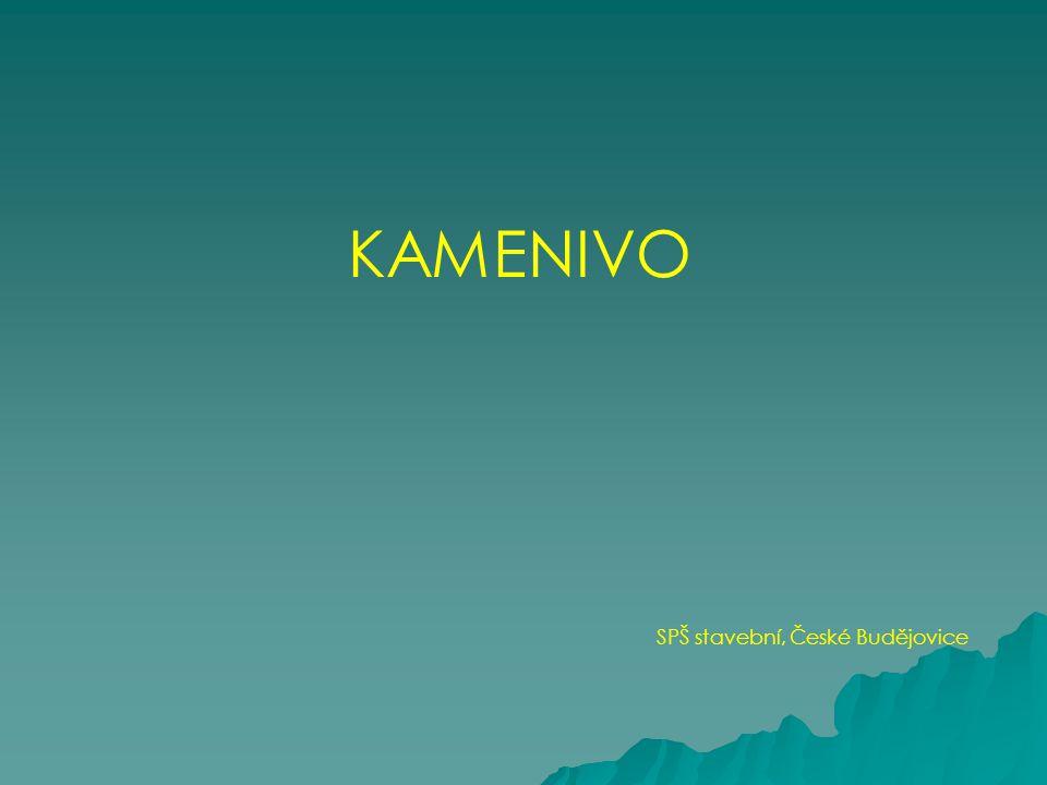 KAMENIVO Kamenivo – anorganický přírodní nebo uměle vyrobený materiál používaný pro stavební účely.