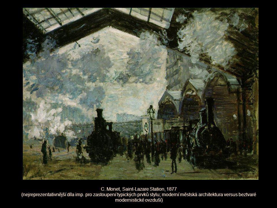 C. Monet, Saint-Lazare Station, 1877 (nejreprezentativnější díla imp. pro zastoupení typických prvků stylu; moderní městská architektura versus beztva