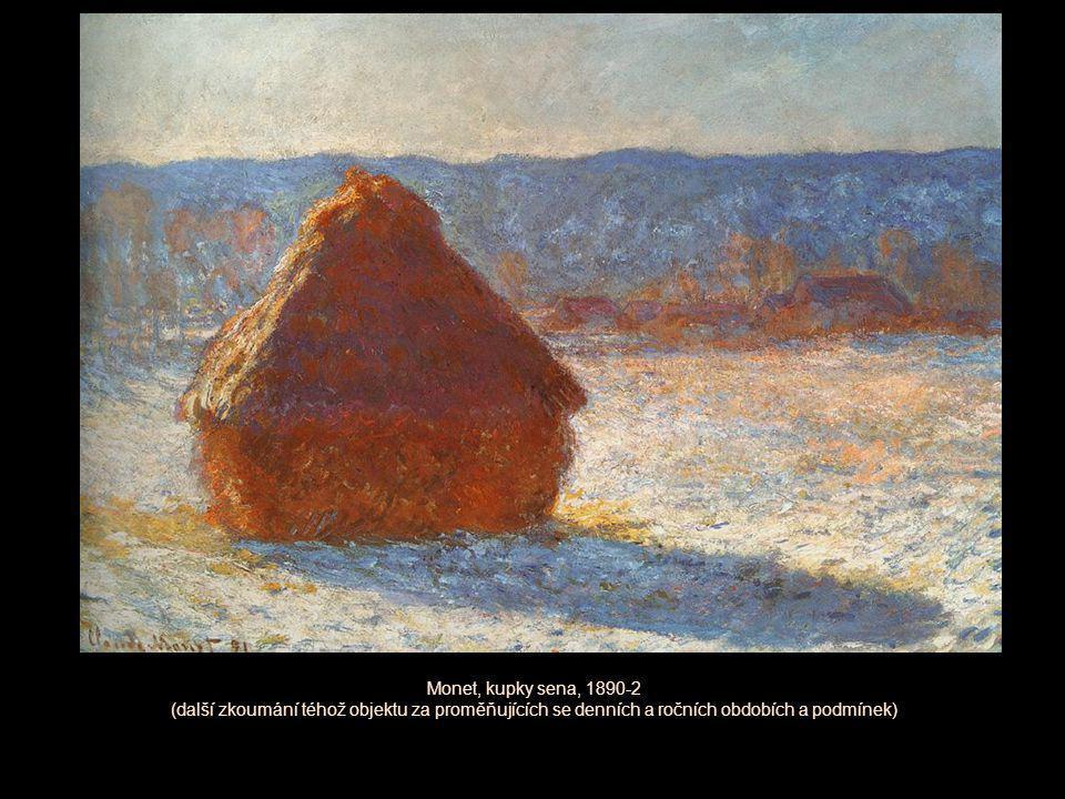 Monet, kupky sena, 1890-2 (další zkoumání téhož objektu za proměňujících se denních a ročních obdobích a podmínek)