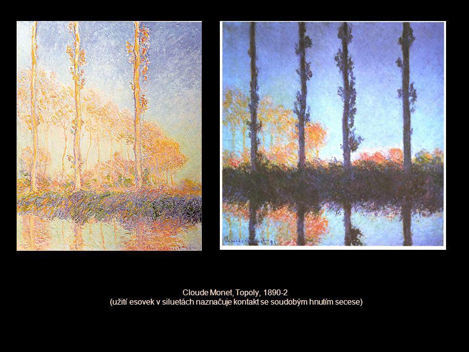 Cloude Monet, Topoly, 1890-2 (užití esovek v siluetách naznačuje kontakt se soudobým hnutím secese)