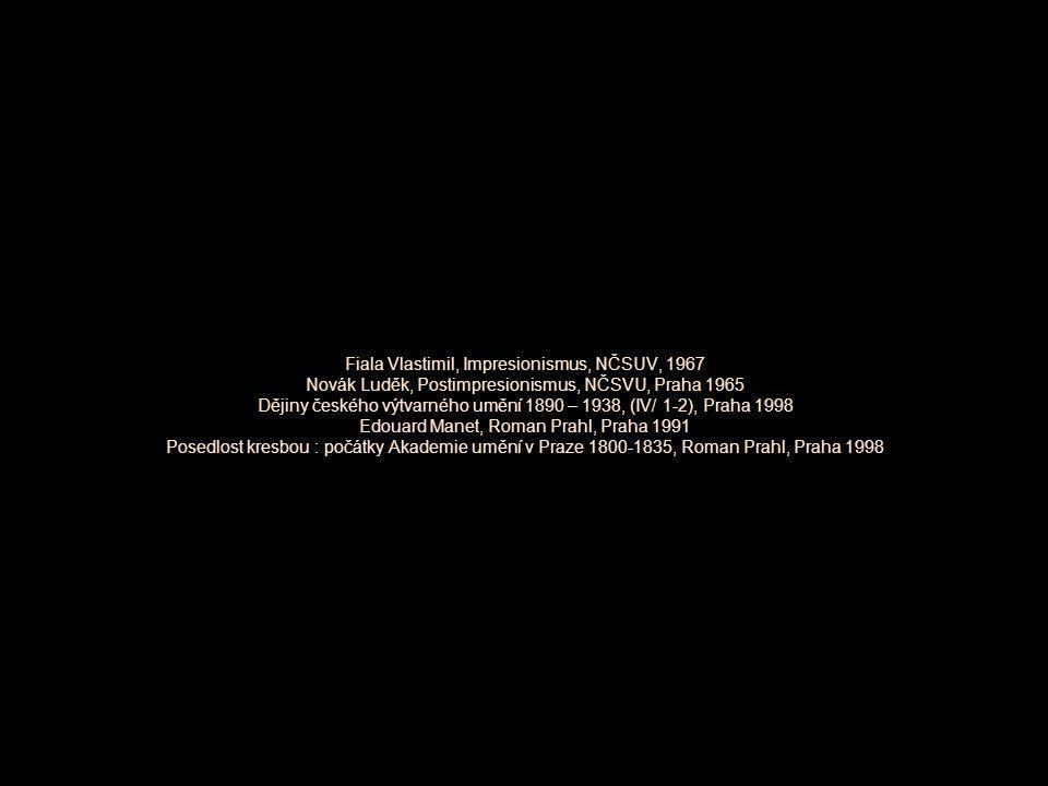 Fiala Vlastimil, Impresionismus, NČSUV, 1967 Novák Luděk, Postimpresionismus, NČSVU, Praha 1965 Dějiny českého výtvarného umění 1890 – 1938, (IV/ 1-2)