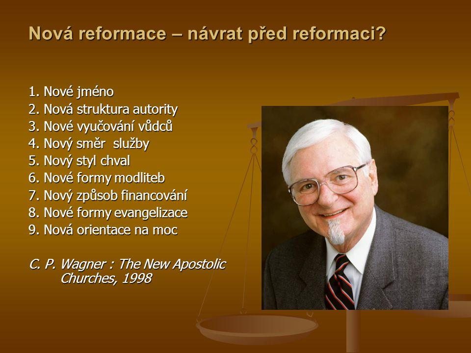 Nová reformace – návrat před reformaci.1. Nové jméno 2.
