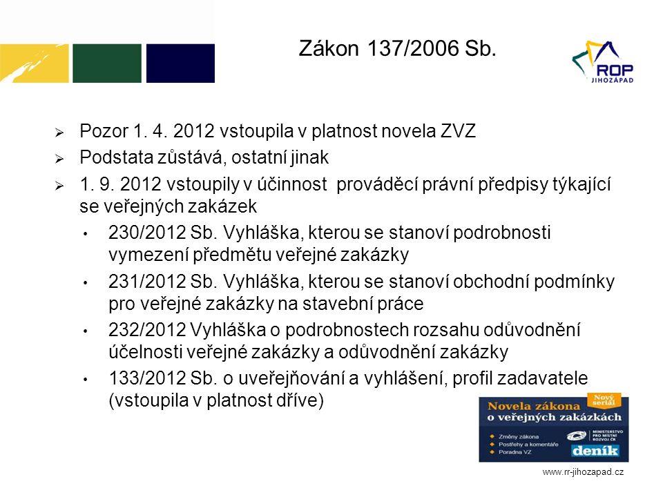 Zákon 137/2006 Sb. Pozor 1. 4.