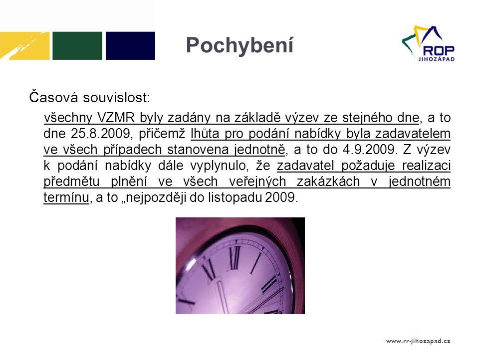 Pochybení Časová souvislost : všechny VZMR byly zadány na základě výzev ze stejného dne, a to dne 25.8.2009, přičemž lhůta pro podání nabídky byla zadavatelem ve všech případech stanovena jednotně, a to do 4.9.2009.