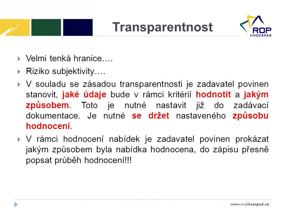 Transparentnost  Velmi tenká hranice…. Riziko subjektivity….