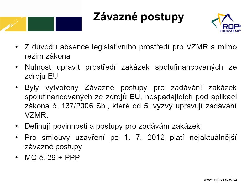 Vícepráce  ÚOHS: R75/2012 • Zadavatel oslovil jediného uchazeče k podání nabídky na realizaci dodatečných stavebních prací, a to dodavatele původní VZ, s odůvodněním, že proti původnímu projektu je nutno pro účely kladného výsledku kolaudačního řízení provést změny a dodatky oproti zadávací dokumentaci na základě novelizací některých českých technických norem a předpisů především v oblasti zatížení konstrukcí sněhem.