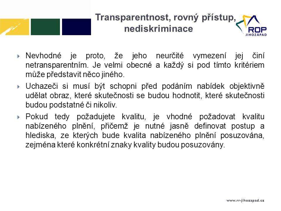 Transparentnost, rovný přístup, nediskriminace  Nevhodné je proto, že jeho neurčité vymezení jej činí netransparentním.