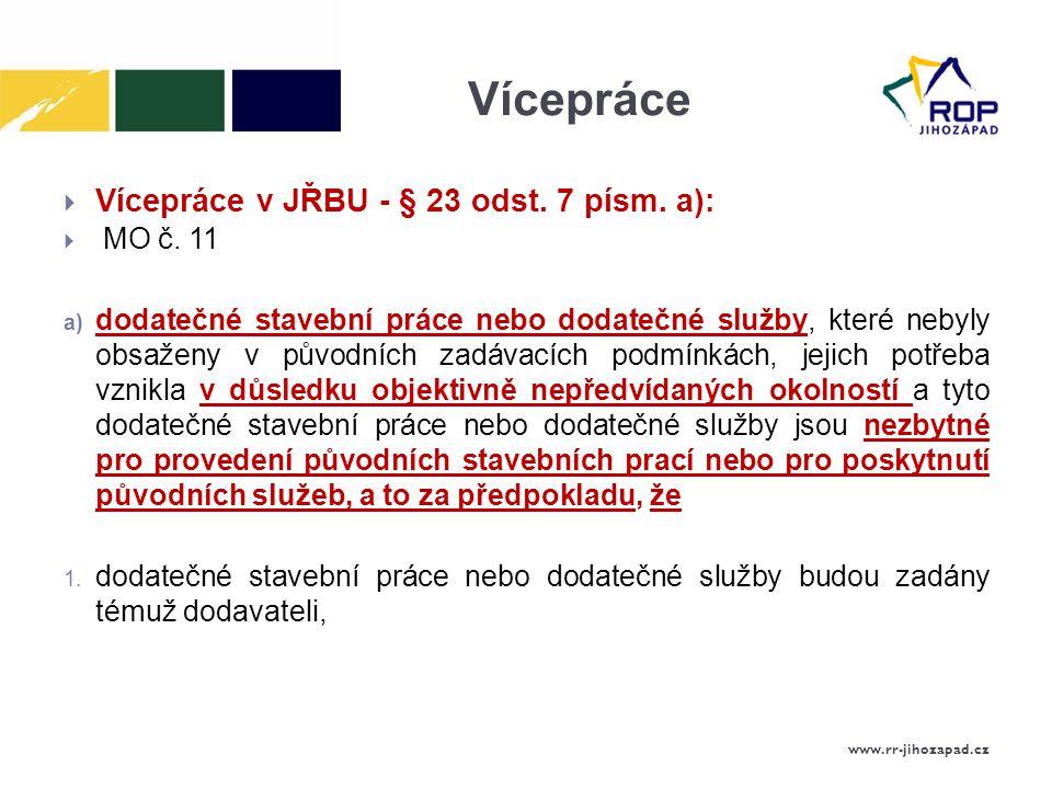 Vícepráce  Vícepráce v JŘBU - § 23 odst.7 písm. a):  MO č.