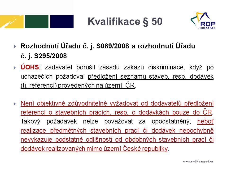 Kvalifikace § 50  Rozhodnutí Úřadu č.j. S089/2008 a rozhodnutí Úřadu č.