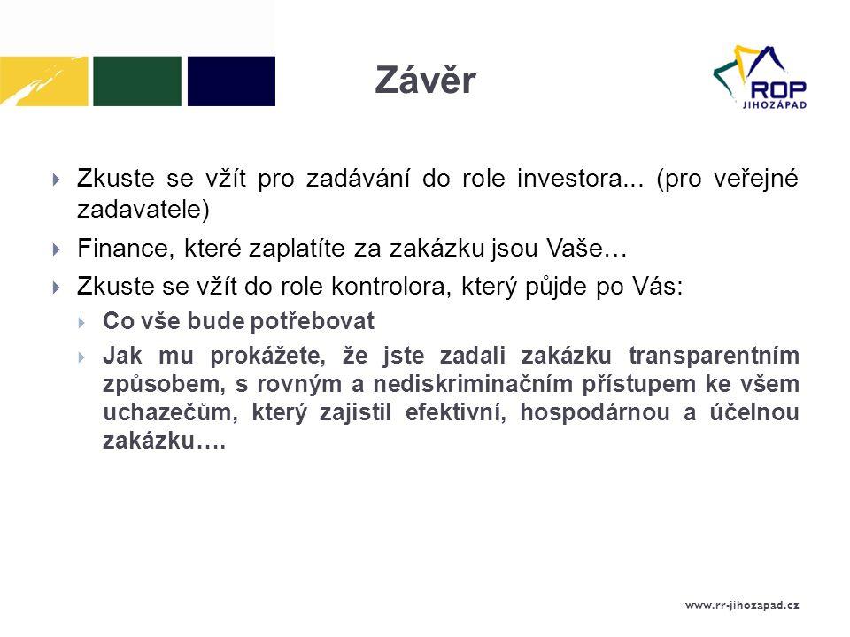 Závěr  Zkuste se vžít pro zadávání do role investora...