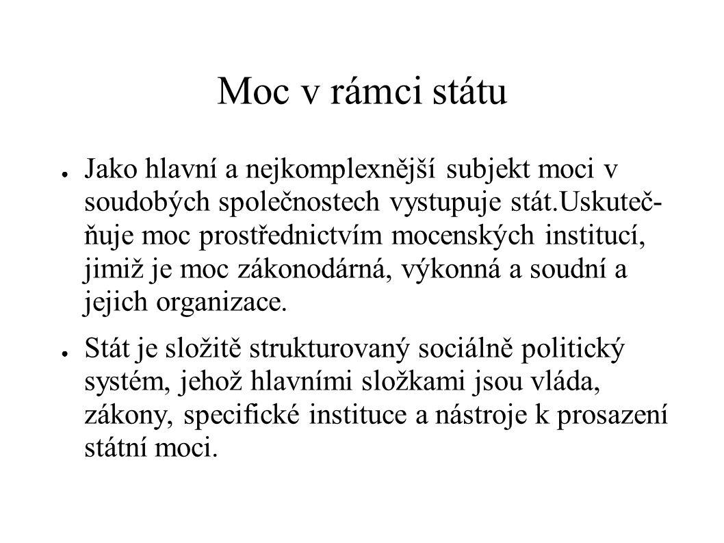 M.Weber uvádí, že stát je nástrojem ● legitimního násilí člověka nad člověkem.