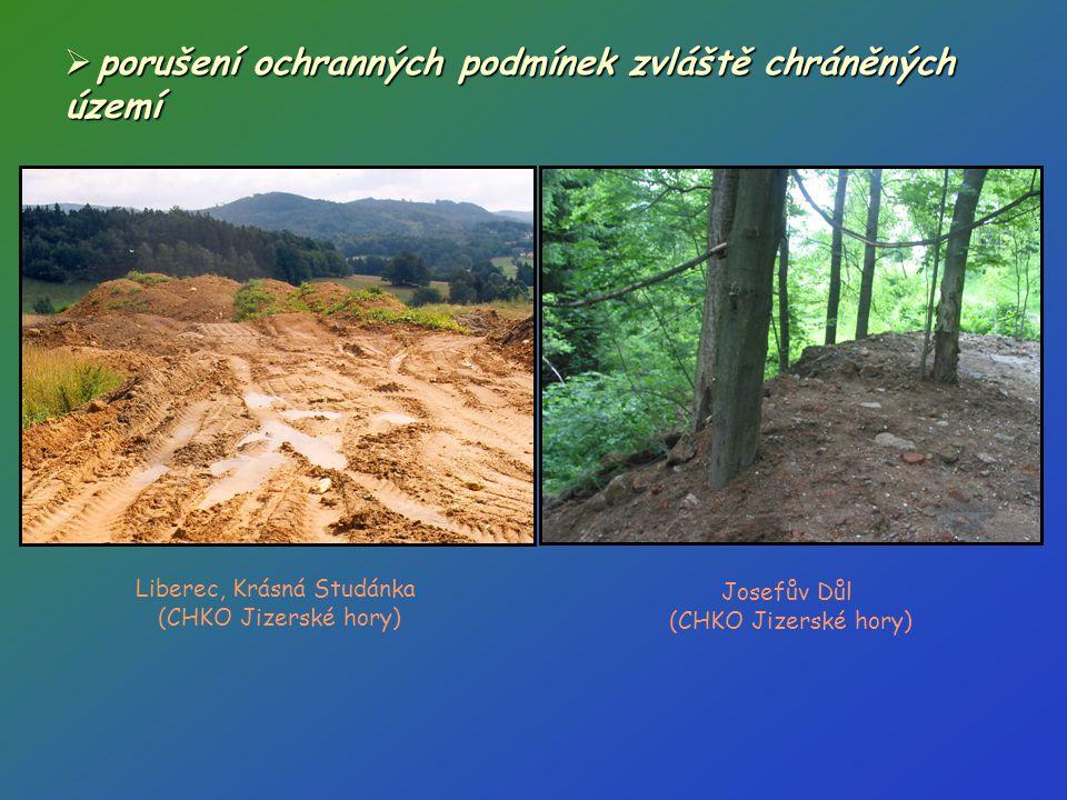  porušení ochranných podmínek zvláště chráněných území Liberec, Krásná Studánka (CHKO Jizerské hory) Josefův Důl (CHKO Jizerské hory)