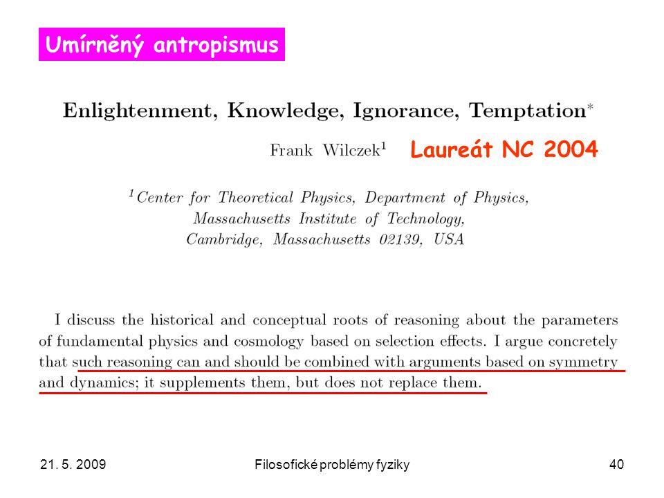 21. 5. 2009Filosofické problémy fyziky40 Laureát NC 2004 Umírněný antropismus
