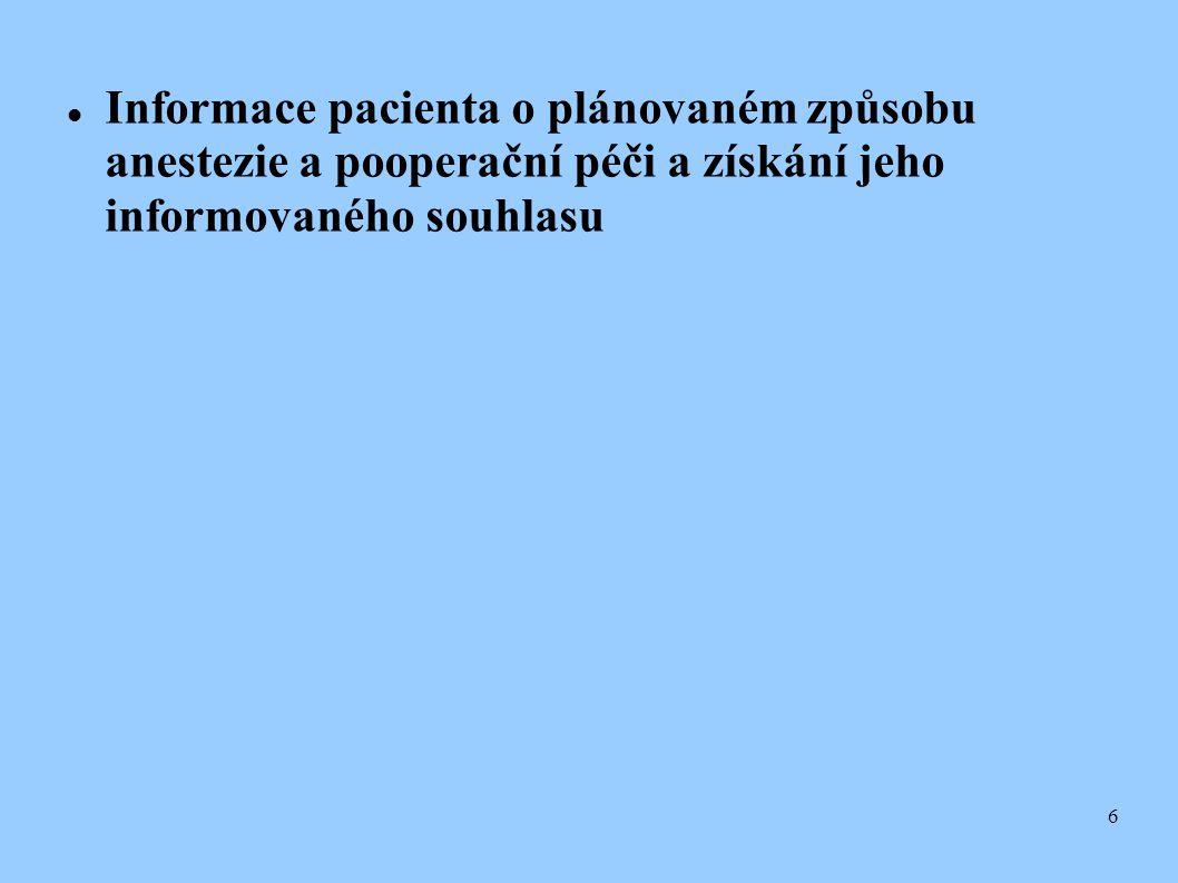 6  Informace pacienta o plánovaném způsobu anestezie a pooperační péči a získání jeho informovaného souhlasu