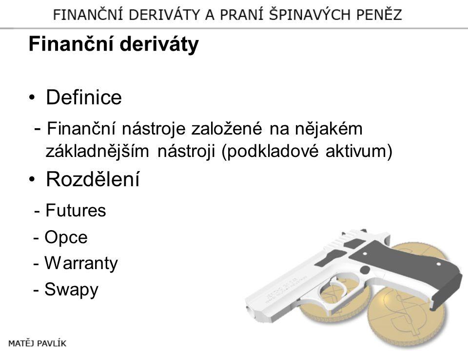 Finanční deriváty •Definice - Finanční nástroje založené na nějakém základnějším nástroji (podkladové aktivum) •Rozdělení - Futures - Opce - Warranty