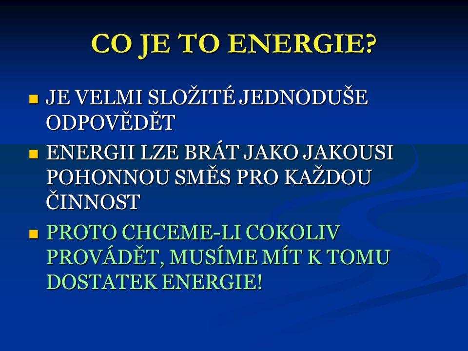 ZÁKON ZACHOVÁNÍ ENERGIE  PROTOŽE SE ENERGIE NEDÁ VYROBIT ANI ZNIČIT, PLATÍ PRO KAŽDOU SOUSTAVU TĚLES:  CELKOVÝ SOUČET POLOHOVÉ A POHYBOVÉ ENERGIE TĚLESA JE STÁLE STEJNÝ