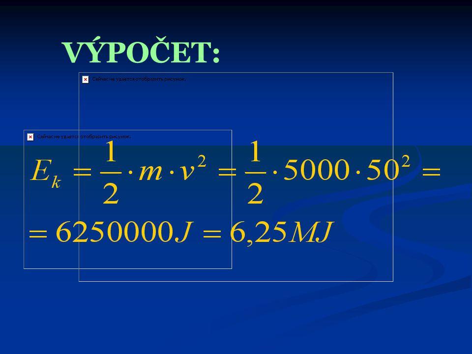 UKÁZKA PŘÍKLADU  JAKOU KINETICKOU ENERGII MÁ LETADLO, LETÍ –LI RYCHLOSTÍ 180 km/h A MÁ HMOTNOST 5 t?  v = 180 km/h = 50 m/s  m = 5 t = 5000 kg  E