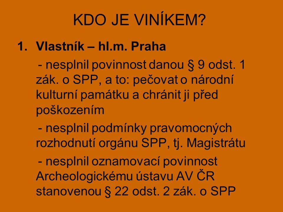 KDO JE VINÍKEM. 1.Vlastník – hl.m. Praha - nesplnil povinnost danou § 9 odst.