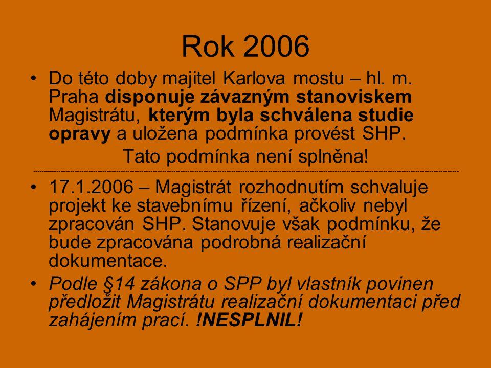 Rok 2006 •Do této doby majitel Karlova mostu – hl.
