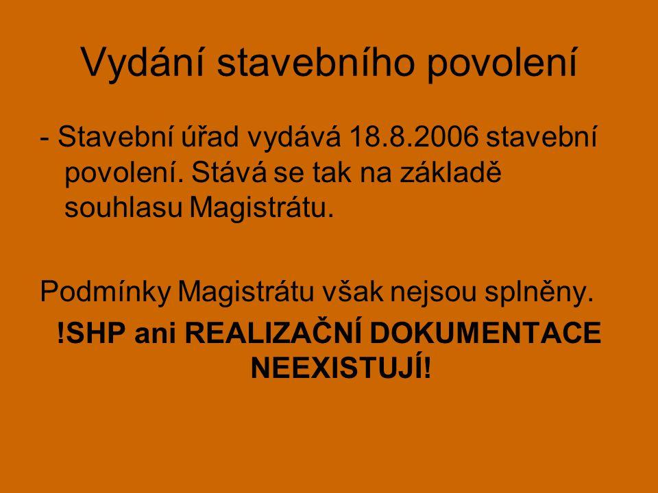 Magistrát navíc vlastníkovi po dvou letech stavebních prací ukládá: •14.8.2009 – Magistrát rozhodl, že vlastník neplní své povinnosti stanovené § 9 odst.