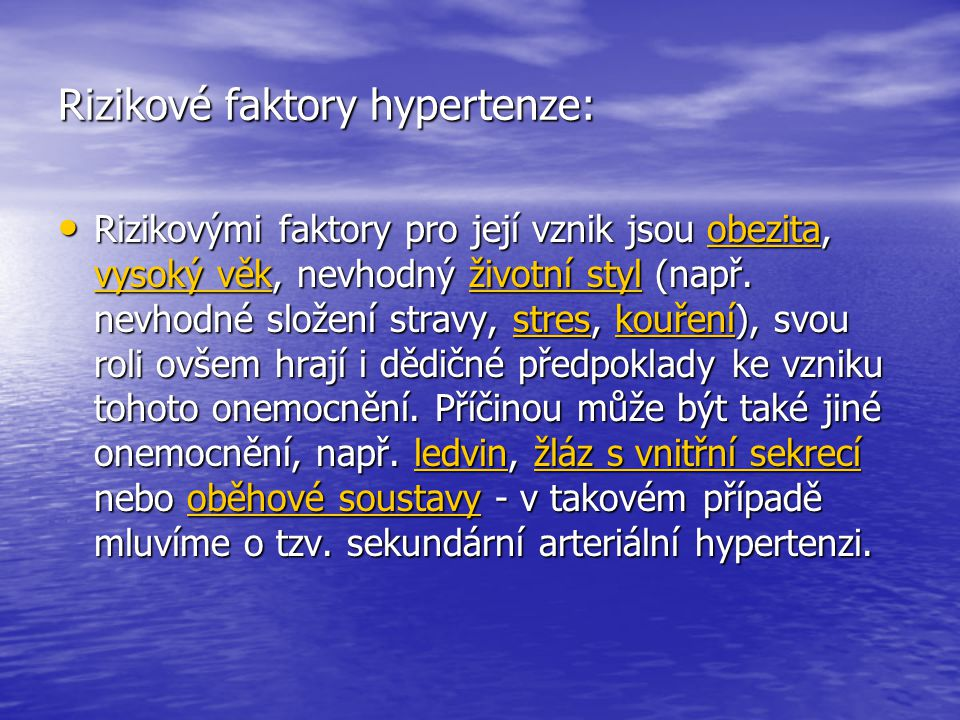 Rizikové faktory hypertenze: • Rizikovými faktory pro její vznik jsou obezita, vysoký věk, nevhodný životní styl (např.