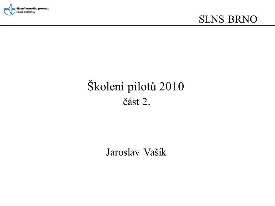 SLNS BRNO Jaroslav Vašík Školení pilotů 2010 část 2.