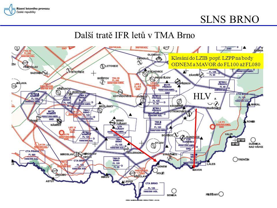 SLNS BRNO Další tratě IFR letů v TMA Brno Klesání do LZIB popř. LZPP na body ODNEM a MAVOR do FL100 až FL080 HLV