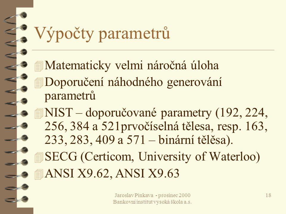 Jaroslav Pinkava - prosinec 2000 Bankovní institut vysoká škola a.s. 18 Výpočty parametrů 4 Matematicky velmi náročná úloha 4 Doporučení náhodného gen