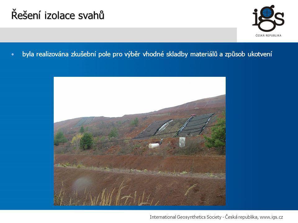 International Geosynthetics Society - Česká republika, www.igs.cz •byla realizována zkušební pole pro výběr vhodné skladby materiálů a způsob ukotvení Řešení izolace svahů