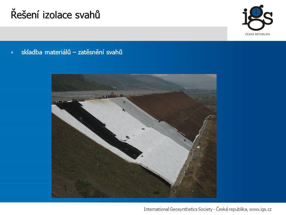 International Geosynthetics Society - Česká republika, www.igs.cz •skladba materiálů – zatěsnění svahů Řešení izolace svahů