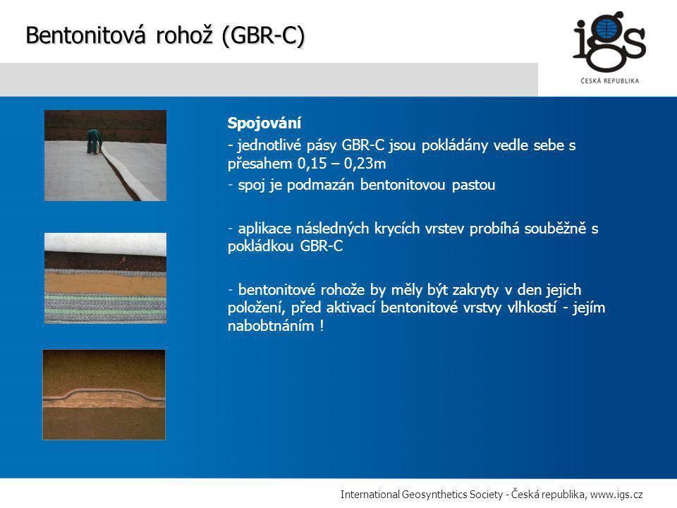 International Geosynthetics Society - Česká republika, www.igs.cz Spojování - jednotlivé pásy GBR-C jsou pokládány vedle sebe s přesahem 0,15 – 0,23m - spoj je podmazán bentonitovou pastou - aplikace následných krycích vrstev probíhá souběžně s pokládkou GBR-C - bentonitové rohože by měly být zakryty v den jejich položení, před aktivací bentonitové vrstvy vlhkostí - jejím nabobtnáním .