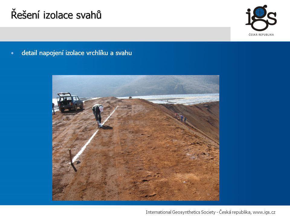 International Geosynthetics Society - Česká republika, www.igs.cz •detail napojení izolace vrchlíku a svahu Řešení izolace svahů