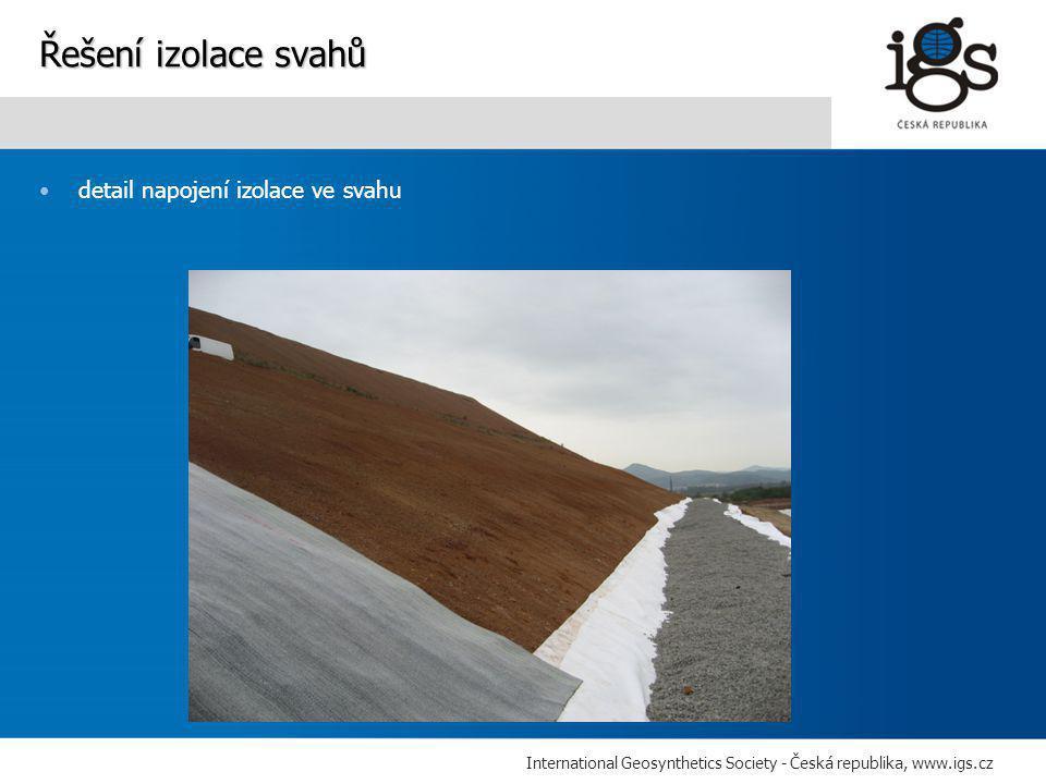 International Geosynthetics Society - Česká republika, www.igs.cz •detail napojení izolace ve svahu Řešení izolace svahů