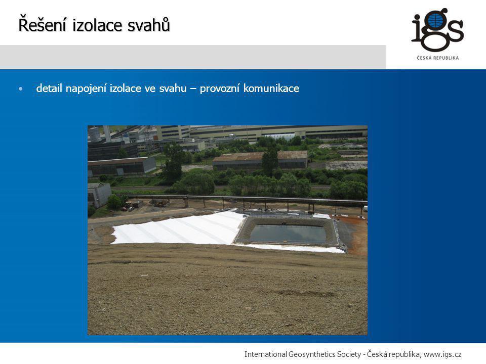 International Geosynthetics Society - Česká republika, www.igs.cz •detail napojení izolace ve svahu – provozní komunikace Řešení izolace svahů