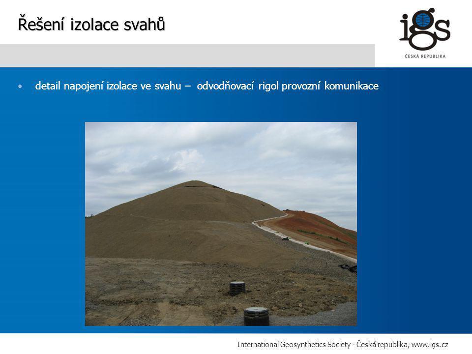 International Geosynthetics Society - Česká republika, www.igs.cz •detail napojení izolace ve svahu – odvodňovací rigol provozní komunikace Řešení izolace svahů