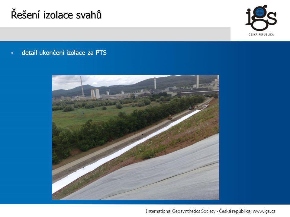 International Geosynthetics Society - Česká republika, www.igs.cz •detail ukončení izolace za PTS Řešení izolace svahů