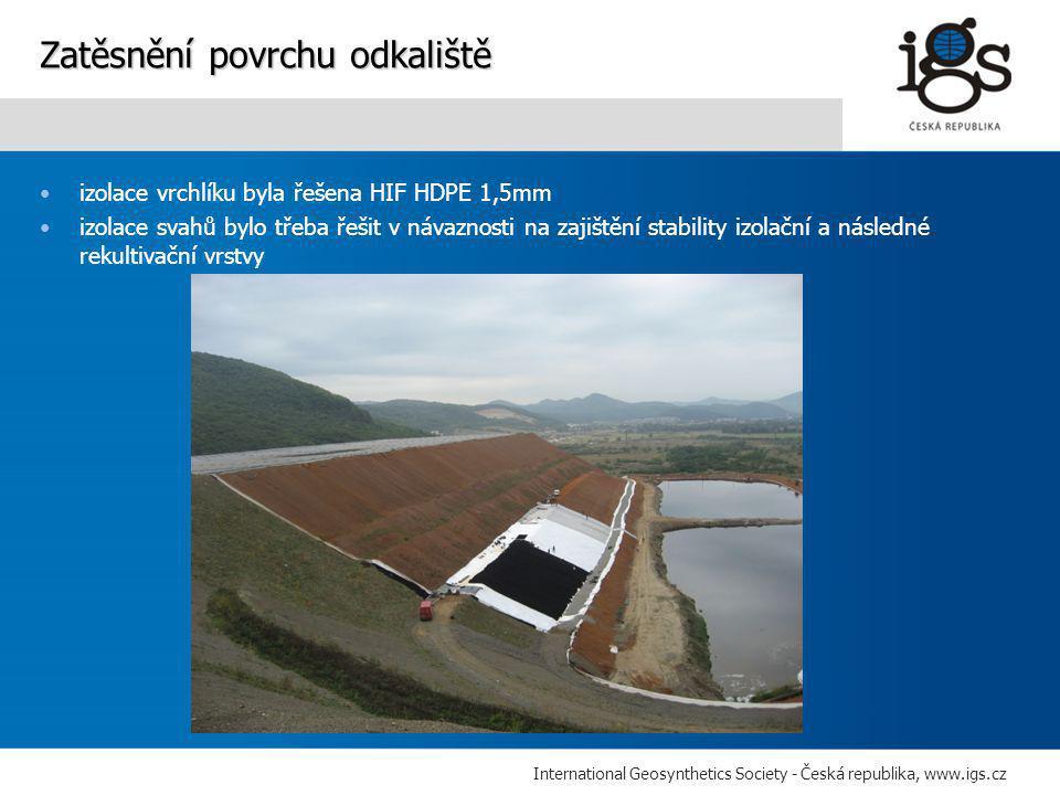 International Geosynthetics Society - Česká republika, www.igs.cz •izolace vrchlíku byla řešena HIF HDPE 1,5mm •izolace svahů bylo třeba řešit v návaznosti na zajištění stability izolační a následné rekultivační vrstvy Zatěsnění povrchu odkaliště