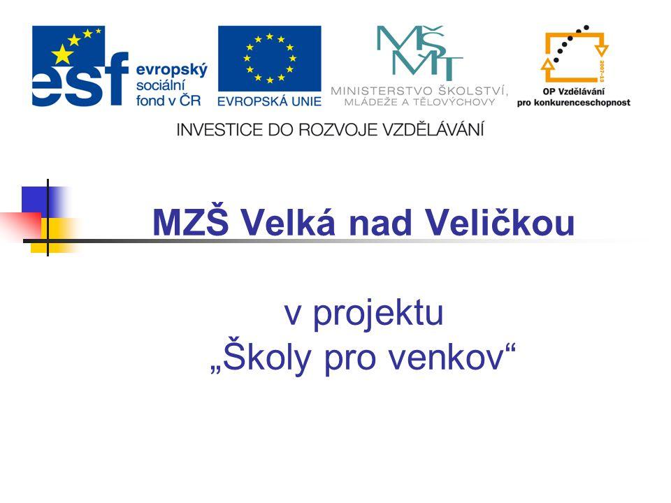 """MZŠ Velká nad Veličkou v projektu """"Školy pro venkov"""""""