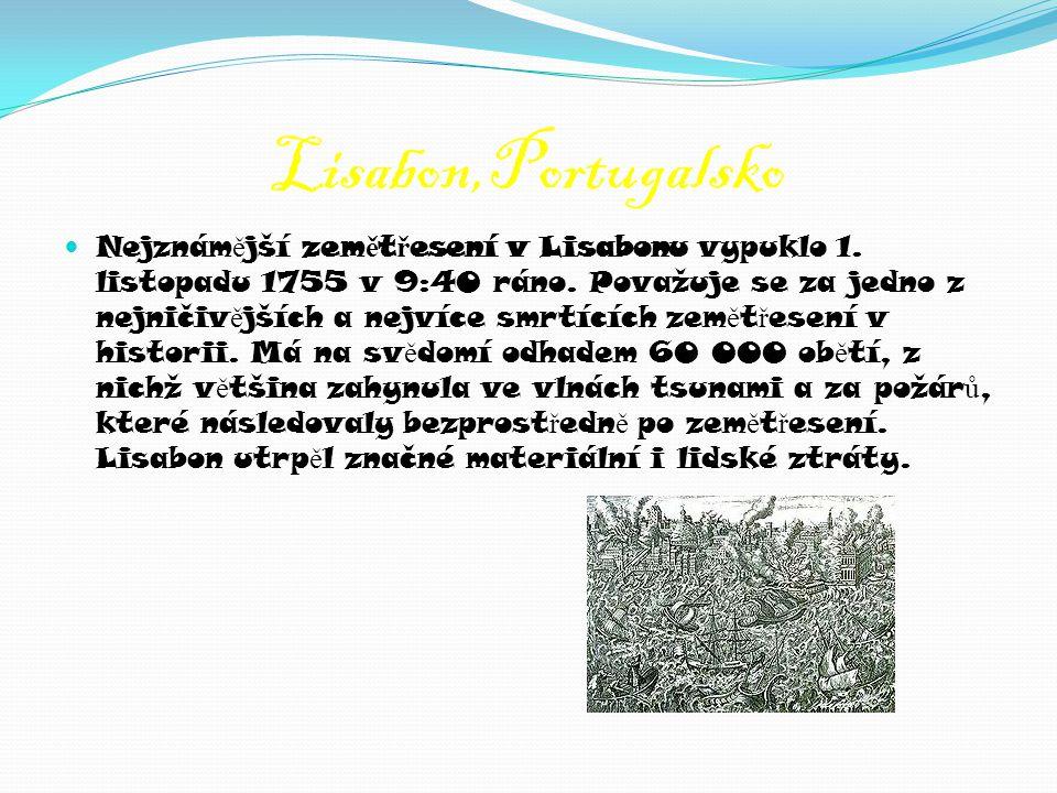 Lisabon,Portugalsko  Nejznám ě jší zem ě t ř esení v Lisabonu vypuklo 1.