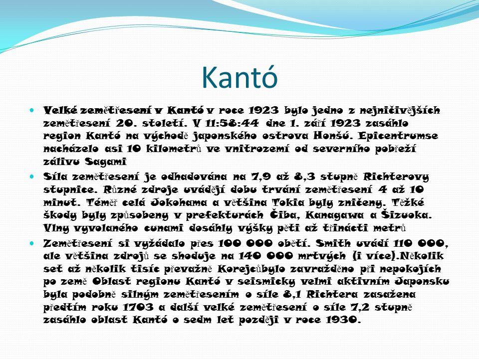 Kantó  Velké zem ě t ř esení v Kantó v roce 1923 bylo jedno z nejničiv ě jších zem ě t ř esení 20.
