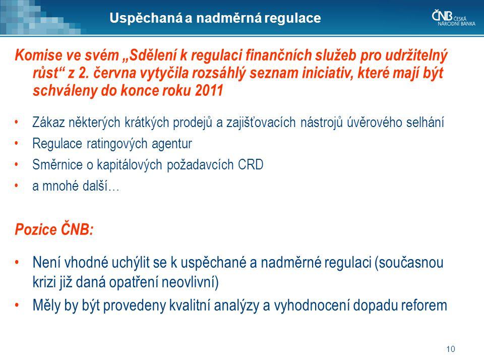 """10 Uspěchaná a nadměrná regulace Komise ve svém """"Sdělení k regulaci finančních služeb pro udržitelný růst z 2."""