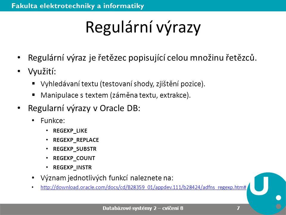 Regulární výrazy • Regulární výraz je řetězec popisující celou množinu řetězců. • Využití:  Vyhledávaní textu (testovaní shody, zjištění pozice).  M