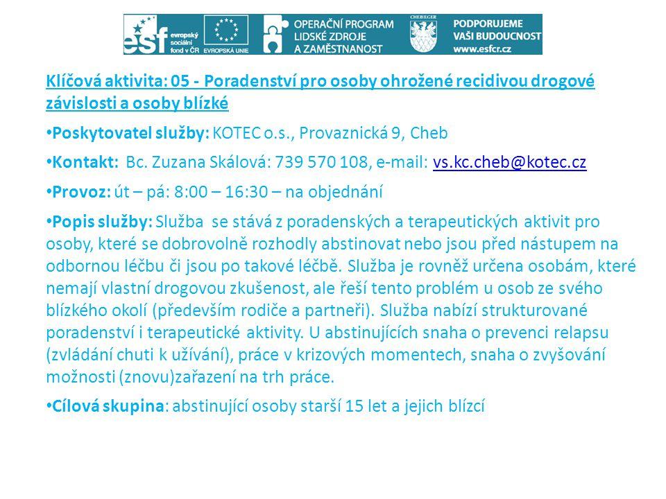 Klíčová aktivita: 05 - Poradenství pro osoby ohrožené recidivou drogové závislosti a osoby blízké • Poskytovatel služby: KOTEC o.s., Provaznická 9, Ch