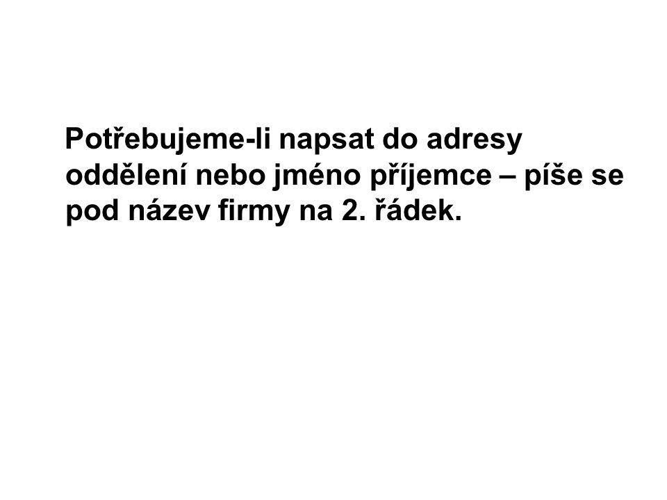 Příklad: ATOM, s. r. o. personální oddělení Smetanova 25 591 01 ŽĎÁR NAD SÁZAVOU