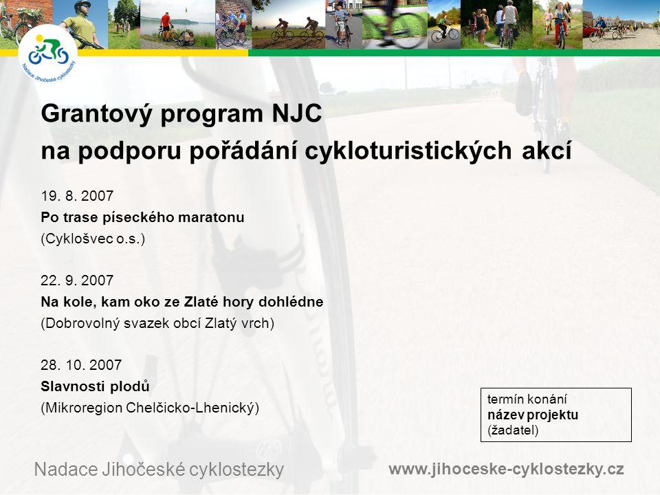 www.jihoceske-cyklostezky.cz Nadace Jihočeské cyklostezky Grantový program NJC na podporu pořádání cykloturistických akcí 19.