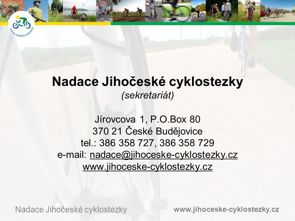 www.jihoceske-cyklostezky.cz Nadace Jihočeské cyklostezky Jírovcova 1, P.O.Box 80 370 21 České Budějovice tel.: 386 358 727, 386 358 729 e-mail: nadace@jihoceske-cyklostezky.cz www.jihoceske-cyklostezky.cz Nadace Jihočeské cyklostezky (sekretariát)